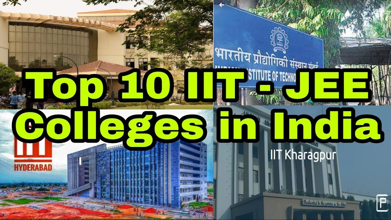 Top 10 IIT Colleges In India 2019